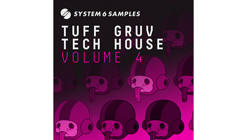 SYSTEM 6 SAMPLES TUFF GRUV TECH HOUSE VOL. 4