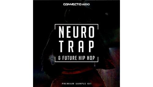 CONNECT:D AUDIO NEURO TRAP & FUTURE HIP HOP
