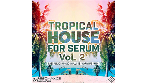 RESONANCE SOUND TROPICAL HOUSE SERUM 2