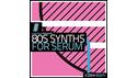ZENHISER 80S SYNTHS FOR SERUM の通販