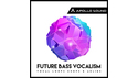 APOLLO SOUND FUTURE BASS VOCALISM の通販