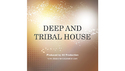Bluezone Corporation DEEP AND TRIBAL HOUSE の通販
