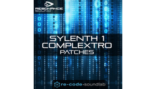 RESONANCE SOUND RE-CODE - SYLENTH1 COMPLEXTRO PATCHES