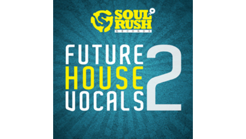 SOUL RUSH RECORDS FUTURE HOUSE VOCALS 2 LOOPMASTERSイースターセール!サンプルパックが50%OFF!