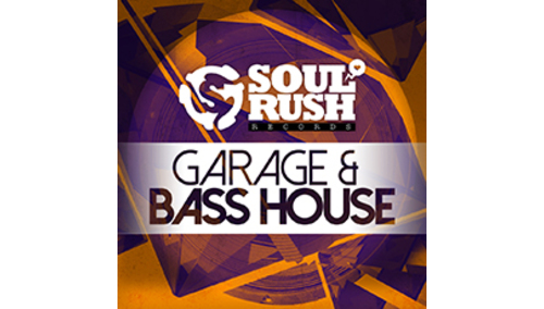 SOUL RUSH RECORDS GARAGE & BASS HOUSE