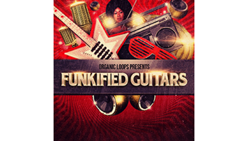 ORGANIC LOOPS FUNKIFIED GUITARS