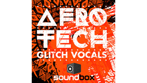 SOUNDBOX AFRO TECH GLITCH VOCALS