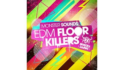 MONSTER SOUNDS EDM FLOOR KILLERS