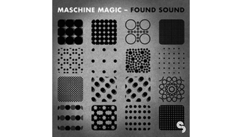 SAMPLE MAGIC MASCHINE MAGIC FOUND SOUND