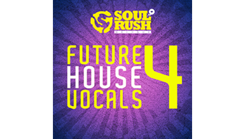 SOUL RUSH RECORDS FUTURE HOUSE VOCALS 4 LOOPMASTERSイースターセール!サンプルパックが50%OFF!