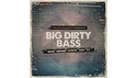 FAMOUS AUDIO BIG DIRTY BASS の通販
