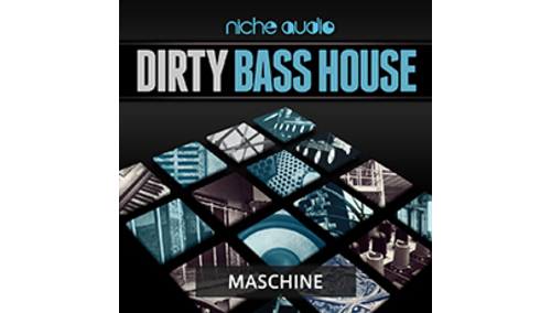 NICHE AUDIO DIRTY BASS HOUSE - MASCHINE