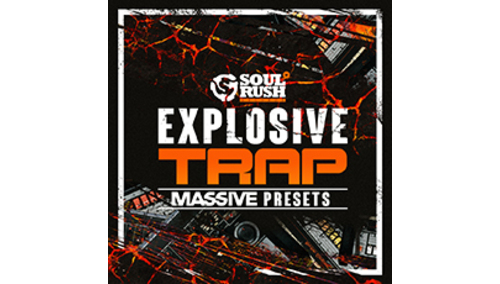 SOUL RUSH RECORDS EXPLOSIVE TRAP MASSIVE PRESETS