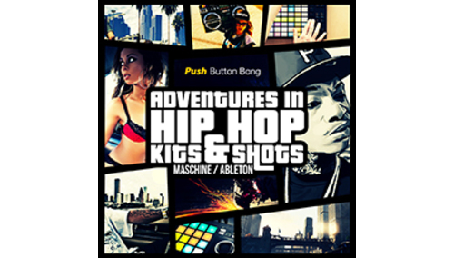 PUSH BUTTON BANG ADVENTURES IN HIP HOP - MASCHINE