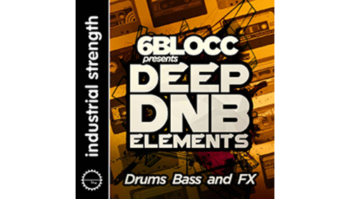 INDUSTRIAL STRENGTH 6BLOCC PRESENTS DEEP DNB ELEMENTS
