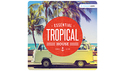 PRODUCER LOOPS ESSENTIAL TROPICAL HOUSE SUMMER EDITION SONICWIRE SUMMER SALE 2019の通販