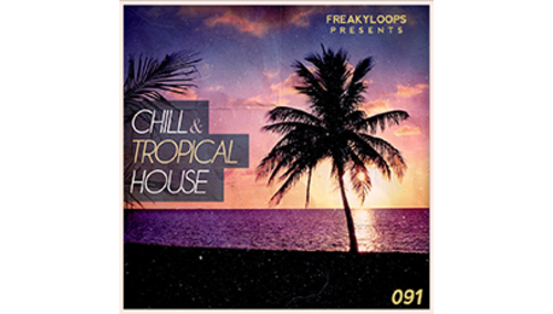 FREAKY LOOPS CHILL & TROPICAL HOUSE