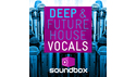 SOUNDBOX DEEP & FUTURE HOUSE VOCALS の通販