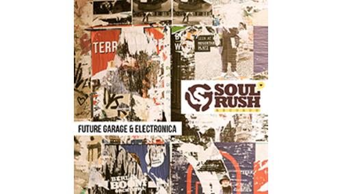 SOUL RUSH RECORDS FUTURE GARAGE & ELECTRONICA