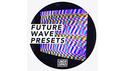 UNDRGRND FUTURE WAVE PRESETS の通販