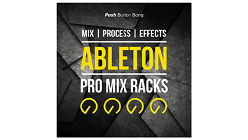 PUSH BUTTON BANG ABLETON PRO MIX RACKS