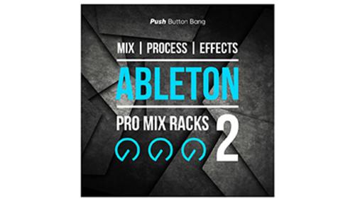 PUSH BUTTON BANG ABLETON PRO MIX RACKS 2