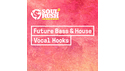 SOUL RUSH RECORDS FUTURE BASS & HOUSE VOCAL HOOKS の通販