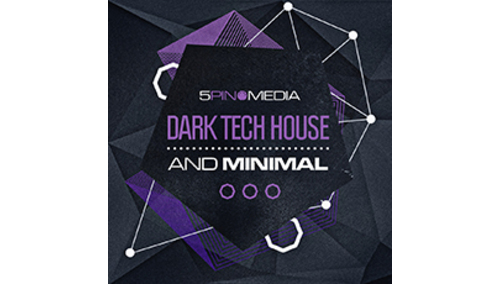 5PIN MEDIA DARK TECH HOUSE & MINIMAL