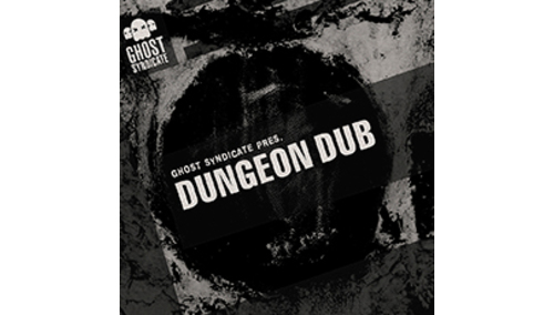 GHOST SYNDICATE DUNGEON DUB