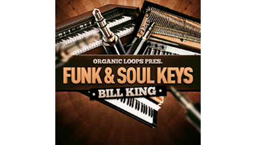 ORGANIC LOOPS FUNK & SOUL KEYS - BILL KING