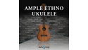 AMPLE SOUND AMPLE ETHNO UKULELE AMPLE SOUND サマーセール!20%OFF!の通販
