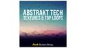 PUSH BUTTON BANG ABSTRAKT TECH - TEXTURES & TOP LOOPS LOOPMASTERSイースターセール!サンプルパックが50%OFF!の通販