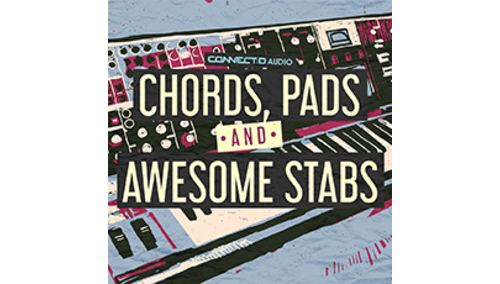 CONNECT:D AUDIO CHORDS - PADS & AWESOME STABS
