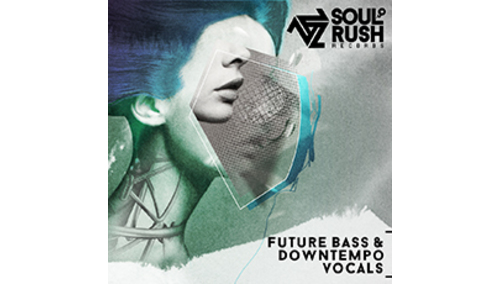 SOUL RUSH RECORDS FUTURE BASS & DOWNTEMPO VOCALS