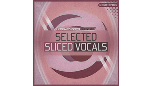 FREAKY LOOPS SELECTED SLICED VOCALS