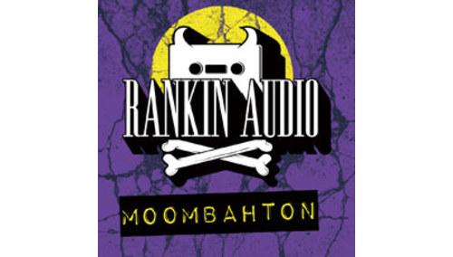 RANKIN AUDIO MOOMBAHTON