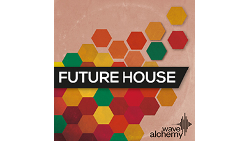 WAVE ALCHEMY FUTURE HOUSE