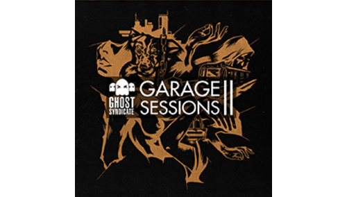 GHOST SYNDICATE GARAGE SESSIONS VOL.2