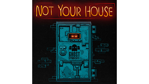 GHOST SYNDICATE NOT YOUR HOUSE