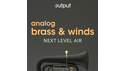 OUTPUT ANALOG BRASS & WINDS の通販